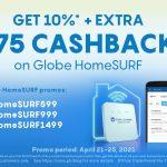 Get 10% + ₱75 cashback on Globe HomeSURF599, HomeSURF999 & HomeSURF1499