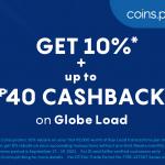 Enjoy 10%* + up to P40 Globe Load Cashback